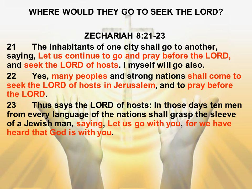 WHERE WOULD THEY GO TO SEEK THE LORD
