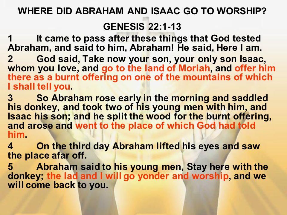 WHERE DID ABRAHAM AND ISAAC GO TO WORSHIP