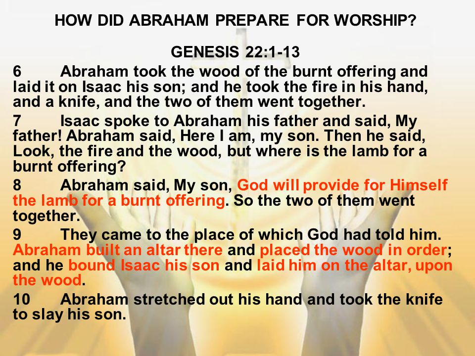 HOW DID ABRAHAM PREPARE FOR WORSHIP