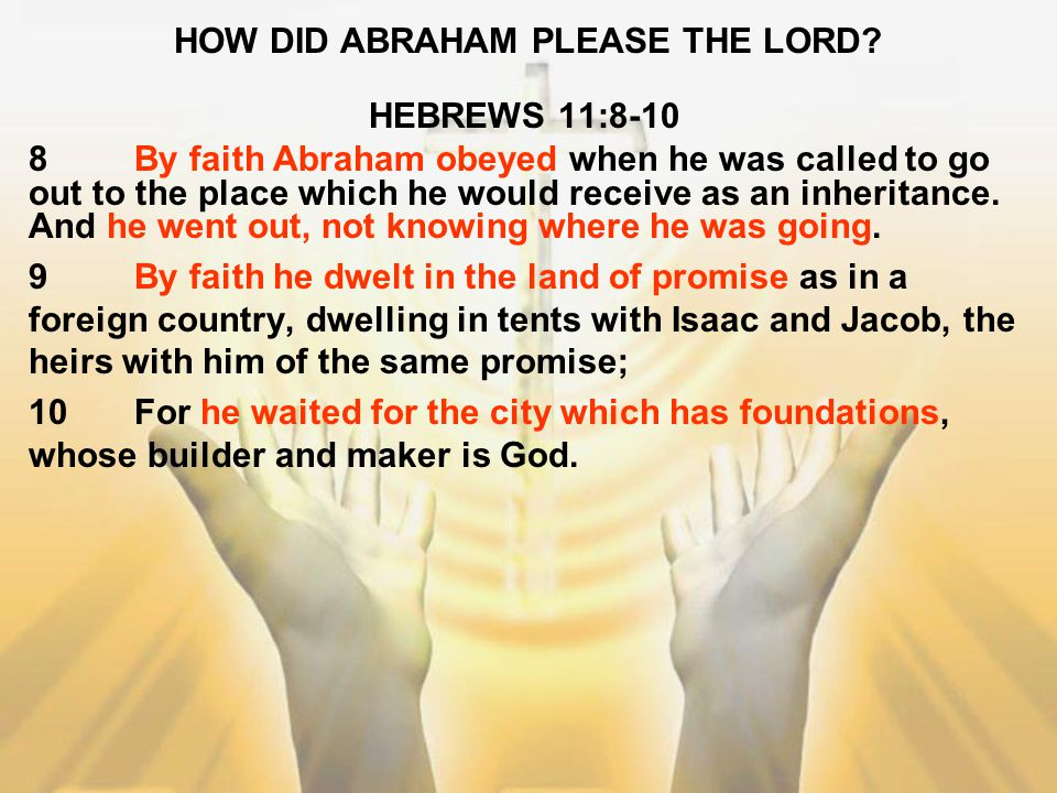 HOW DID ABRAHAM PLEASE THE LORD