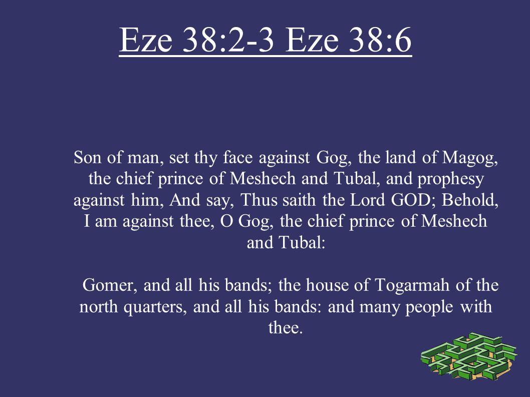 Eze 38:2-3 Eze 38:6