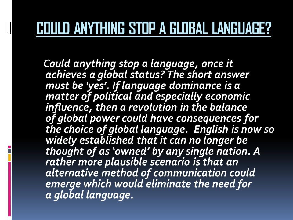 COULD ANYTHING STOP A GLOBAL LANGUAGE