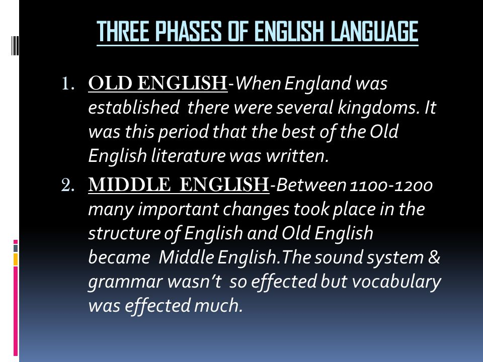 THREE PHASES OF ENGLISH LANGUAGE