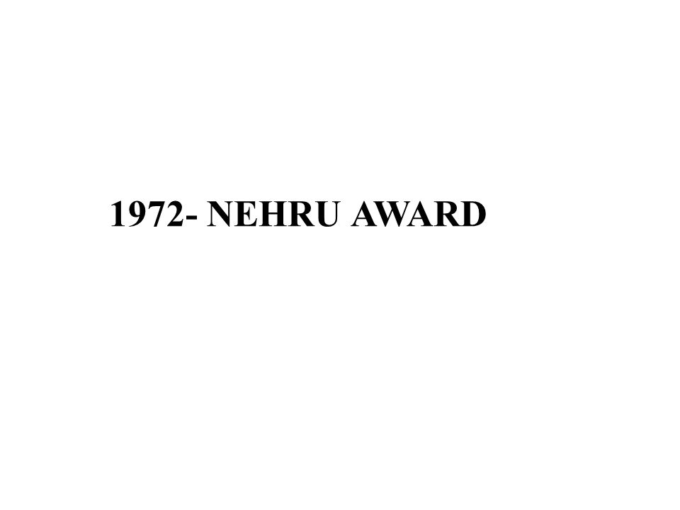 1972- NEHRU AWARD