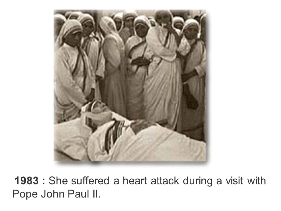 1983 : She suffered a heart attack during a visit with Pope John Paul II.