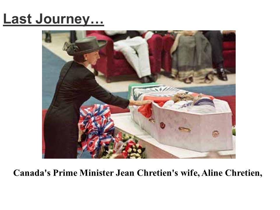 Last Journey… Canada s Prime Minister Jean Chretien s wife, Aline Chretien,