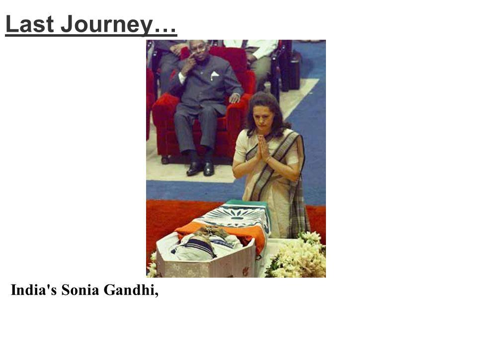 Last Journey… India s Sonia Gandhi,