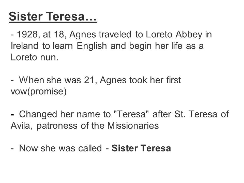 Sister Teresa…