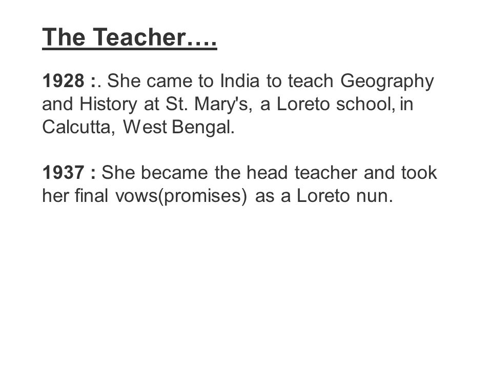 1928 :. She came to India to teach Geography and History at St