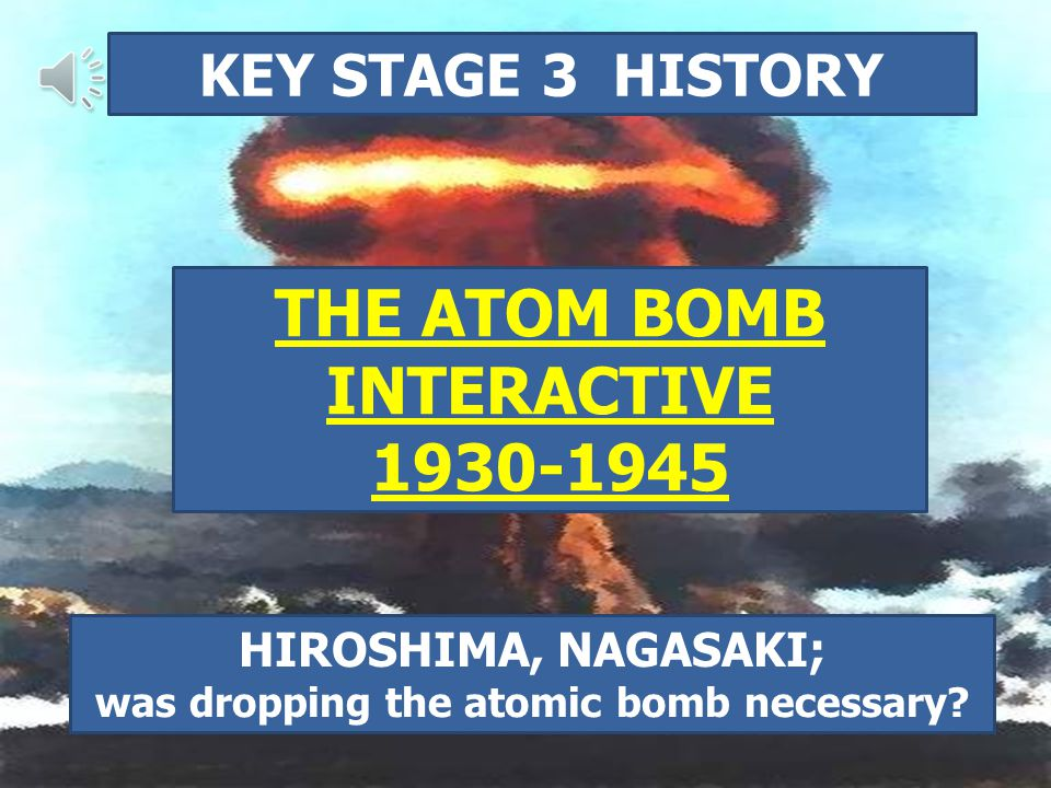 was dropping the atomic bomb necessary