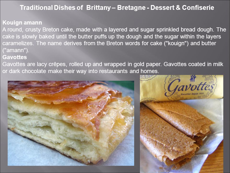 Traditional Dishes of Brittany – Bretagne - Dessert & Confiserie