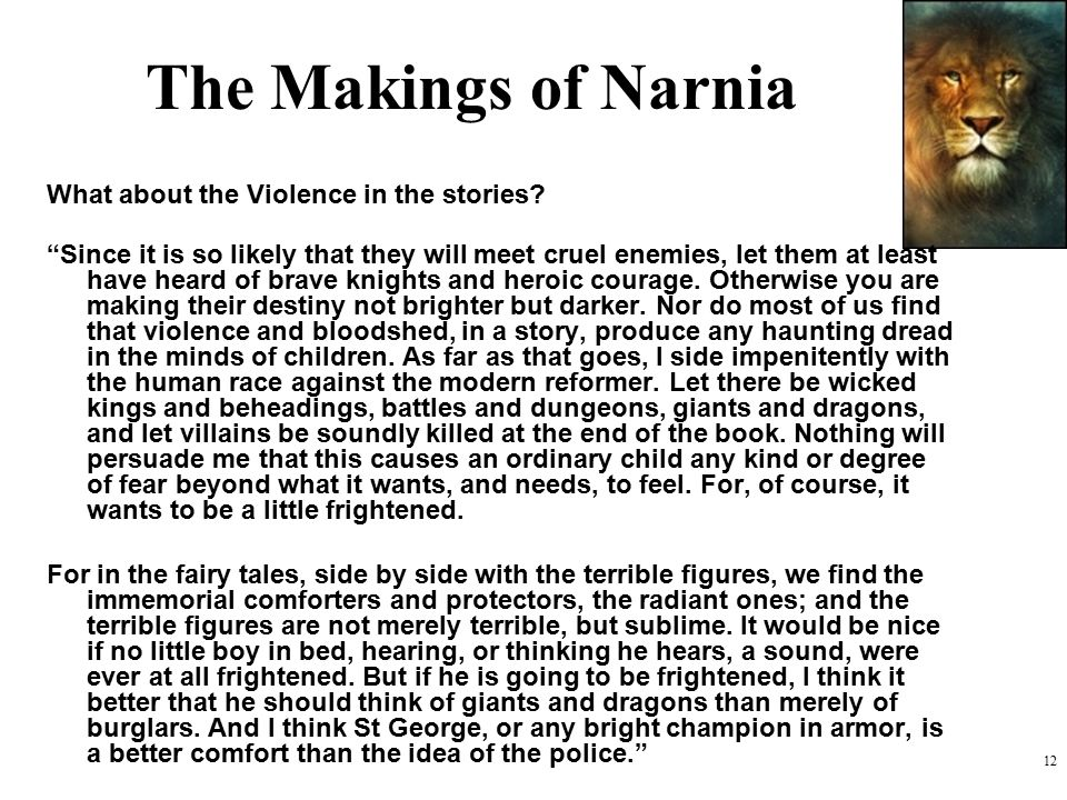 The Makings of Narnia What about the Violence in the stories