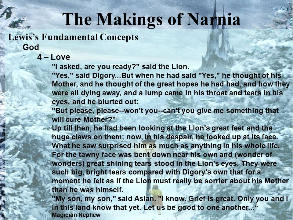 The Makings of Narnia Lewis's Fundamental Concepts God 4 – Love