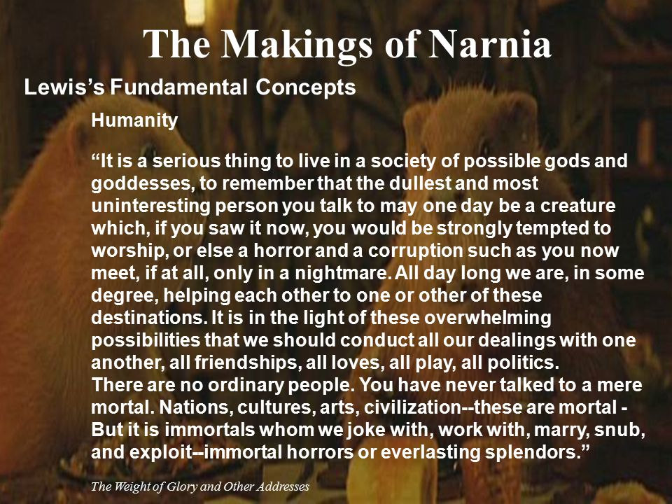 The Makings of Narnia Lewis's Fundamental Concepts Humanity