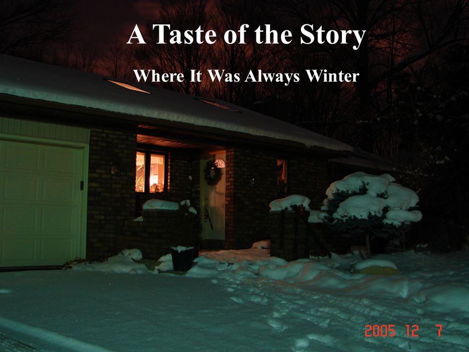A Taste of the Story Where It Was Always Winter