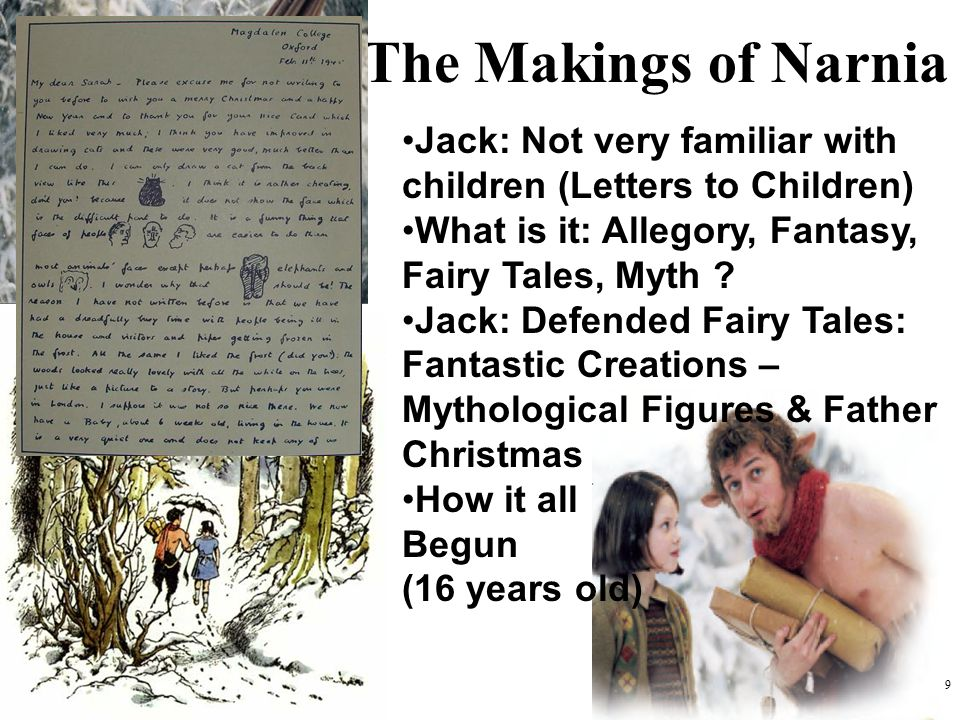 The Makings of Narnia Jack: Not very familiar with children (Letters to Children) What is it: Allegory, Fantasy, Fairy Tales, Myth
