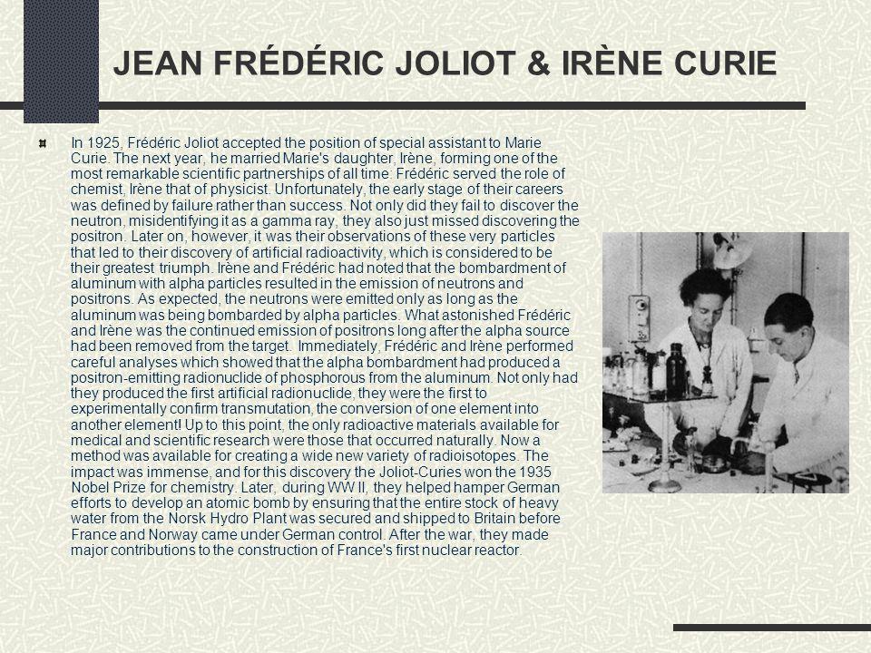 JEAN FRÉDÉRIC JOLIOT & IRÈNE CURIE