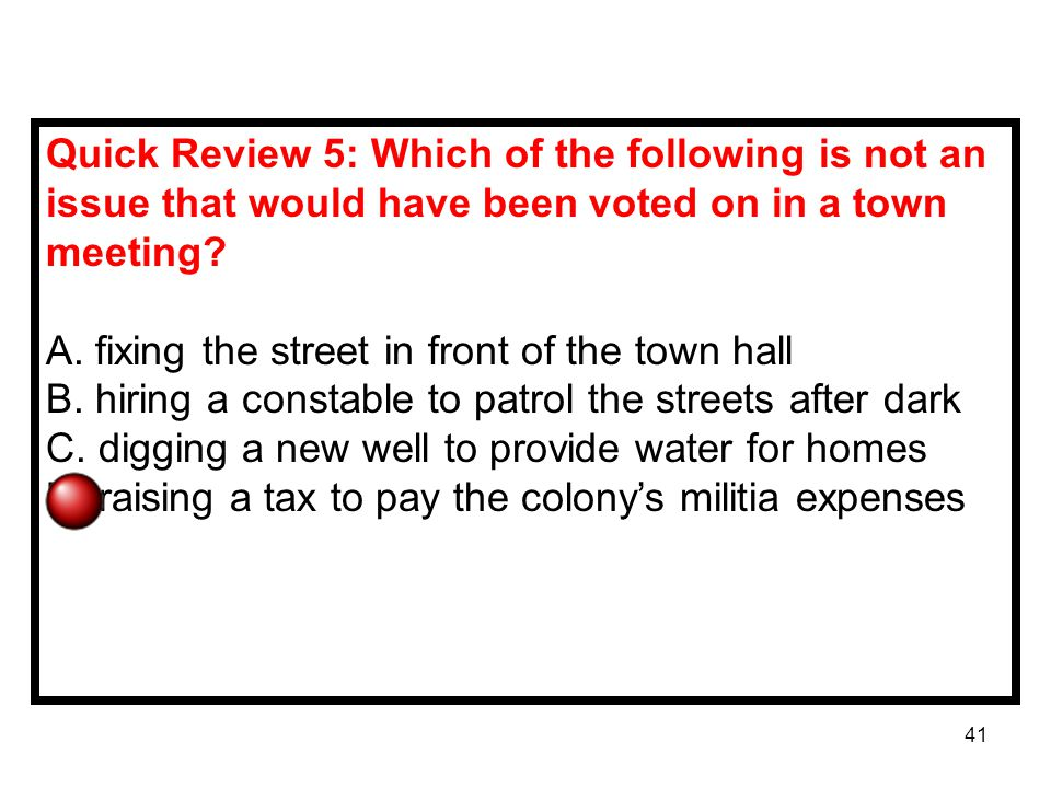 Quick Review 5: Which of the following is not an issue that would have been voted on in a town meeting