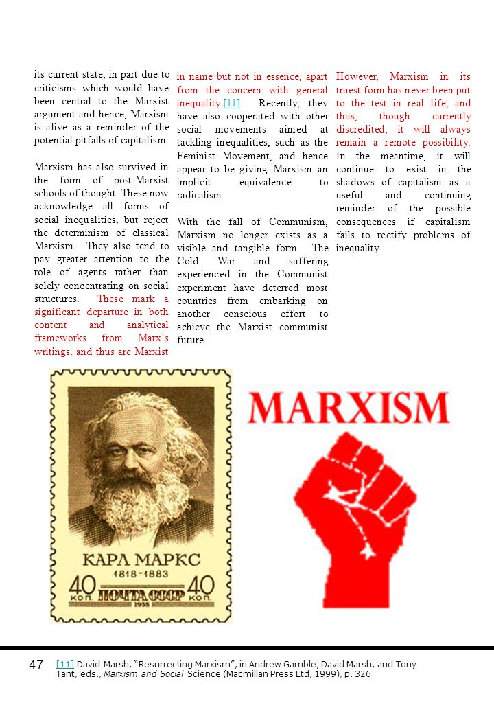 its current state, in part due to criticisms which would have been central to the Marxist argument and hence, Marxism is alive as a reminder of the potential pitfalls of capitalism.