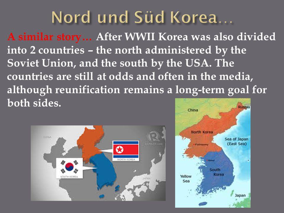Nord und Süd Korea…