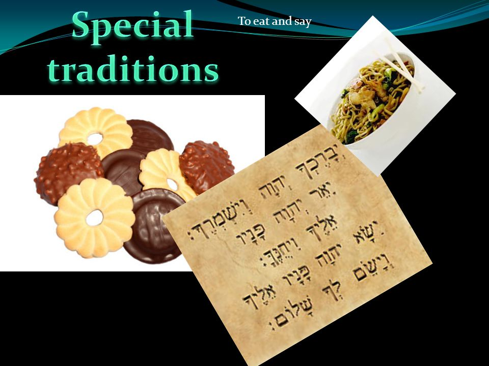 Special traditions To eat and say