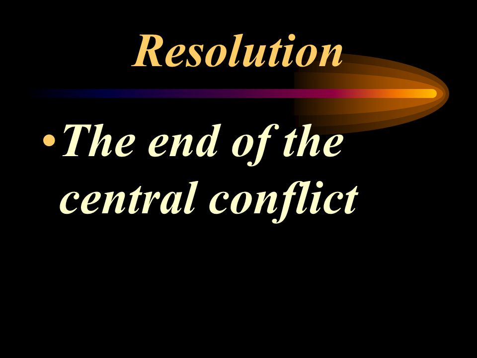 Resolution The end of the central conflict