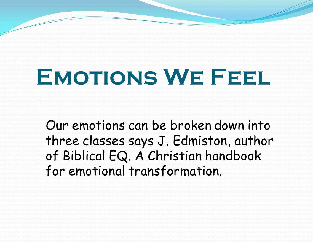 Emotions We Feel