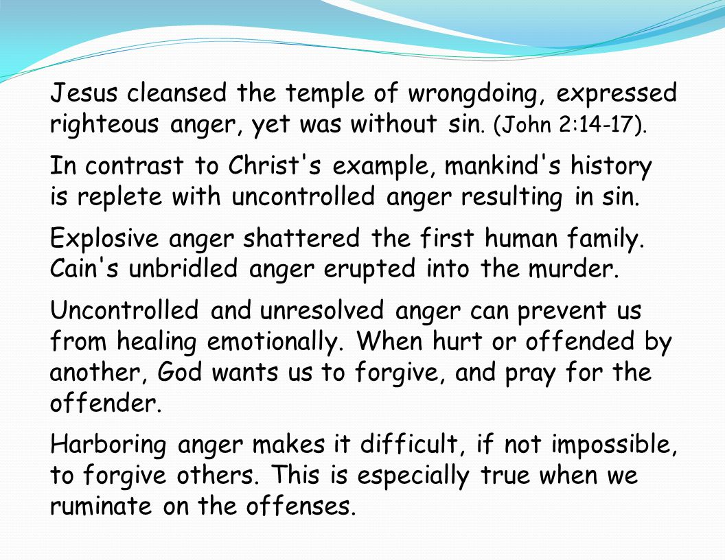 Jesus cleansed the temple of wrongdoing, expressed righteous anger, yet was without sin.