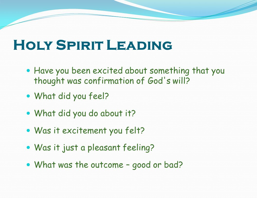 Holy Spirit Leading Have you been excited about something that you thought was confirmation of God s will