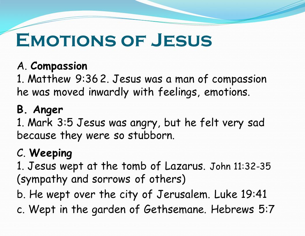 Emotions of Jesus A. Compassion