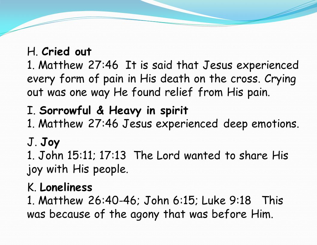 H. Cried out