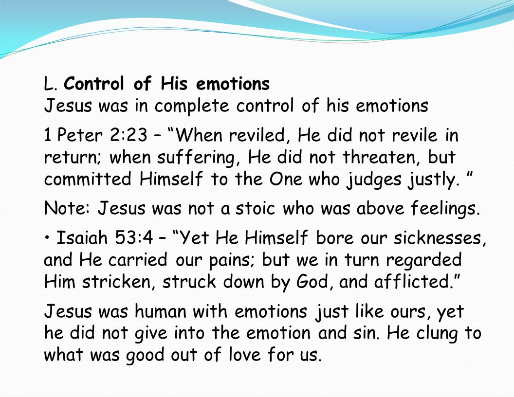 L. Control of His emotions