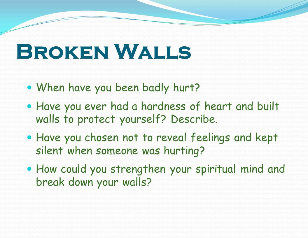 Broken Walls When have you been badly hurt