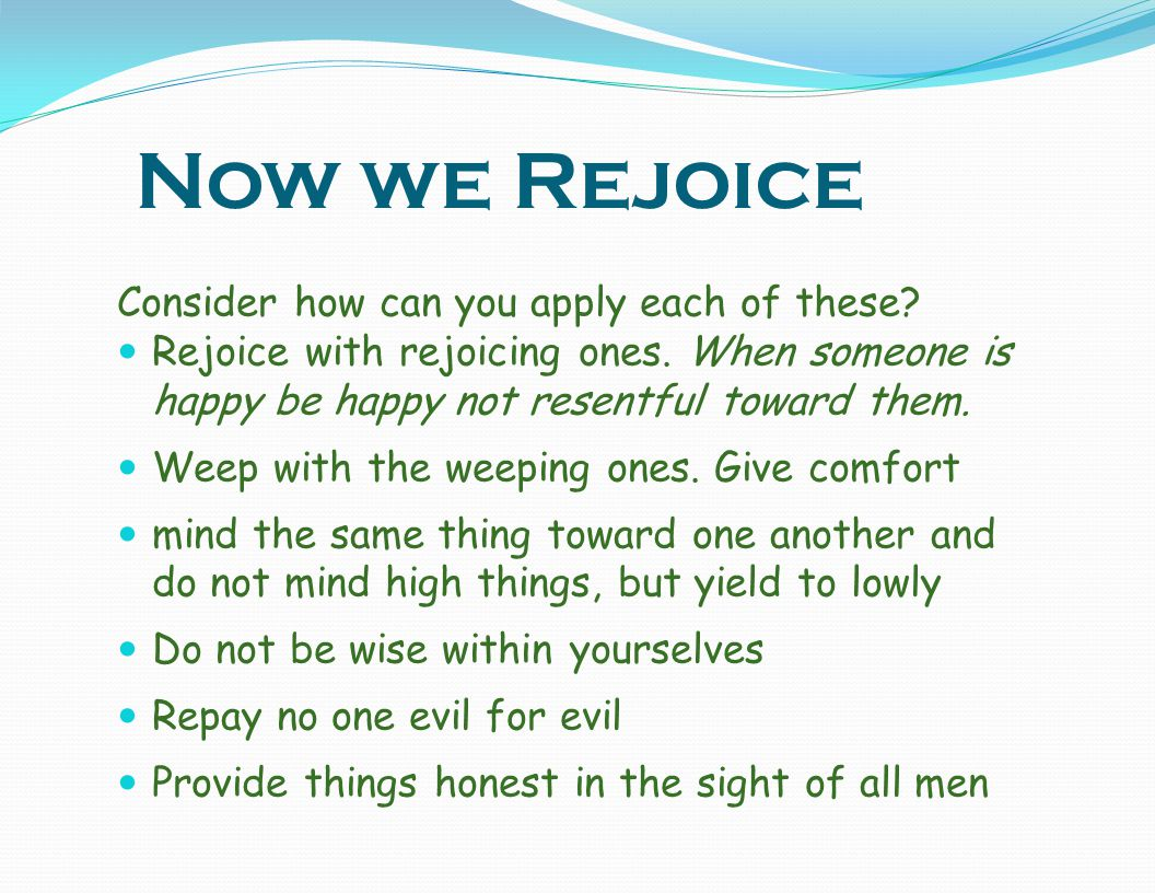 Now we Rejoice Consider how can you apply each of these