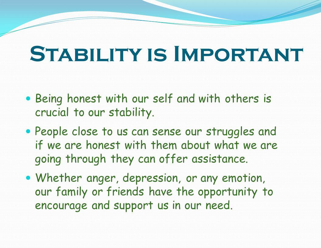 Stability is Important