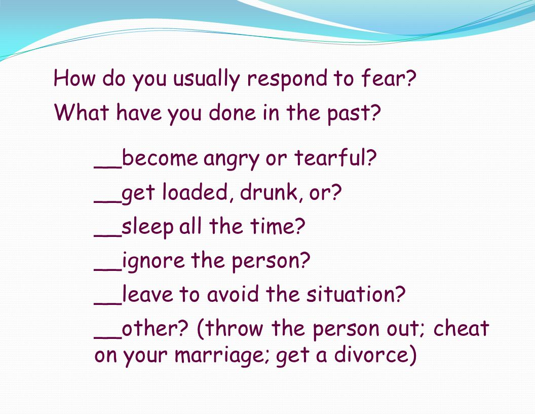 How do you usually respond to fear