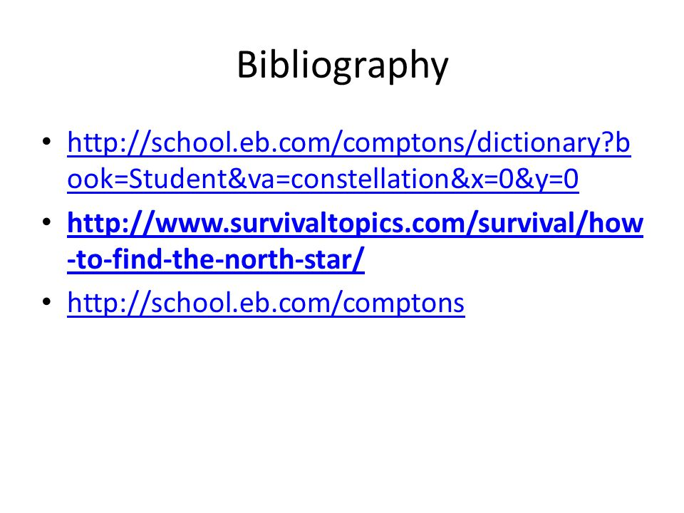 Bibliography http://school.eb.com/comptons/dictionary book=Student&va=constellation&x=0&y=0.
