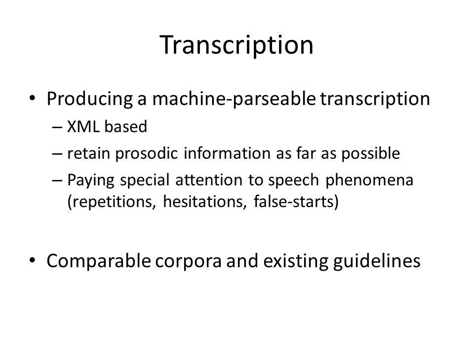 Transcription Producing a machine-parseable transcription