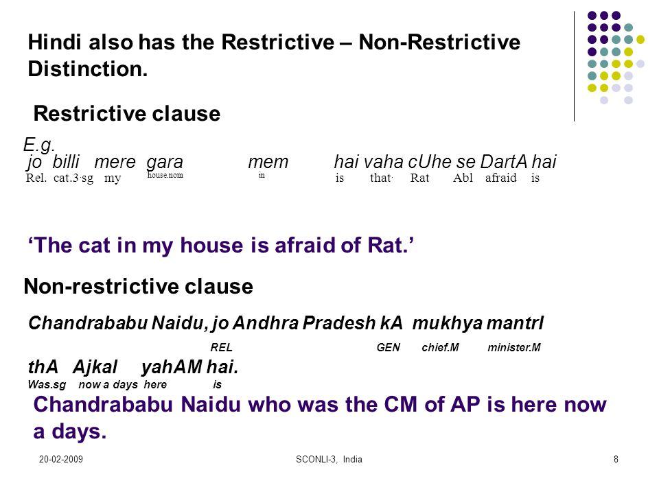 Hindi also has the Restrictive – Non-Restrictive Distinction.