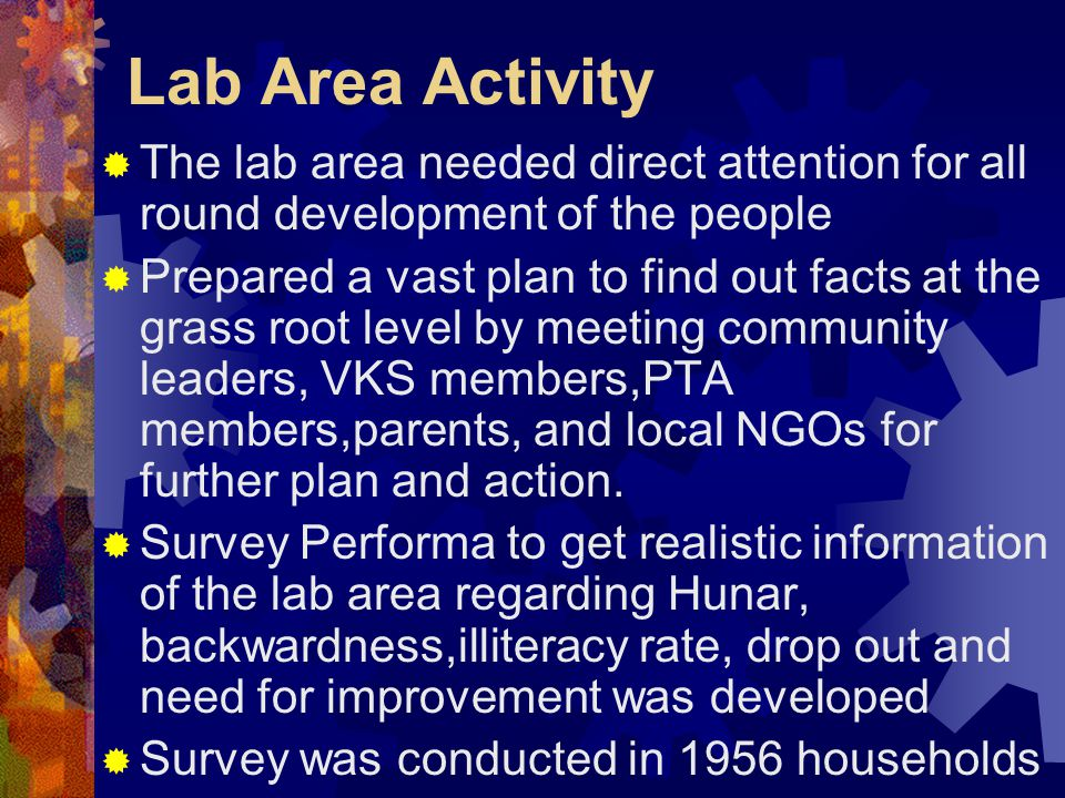 Lab Area Activity The lab area needed direct attention for all round development of the people.