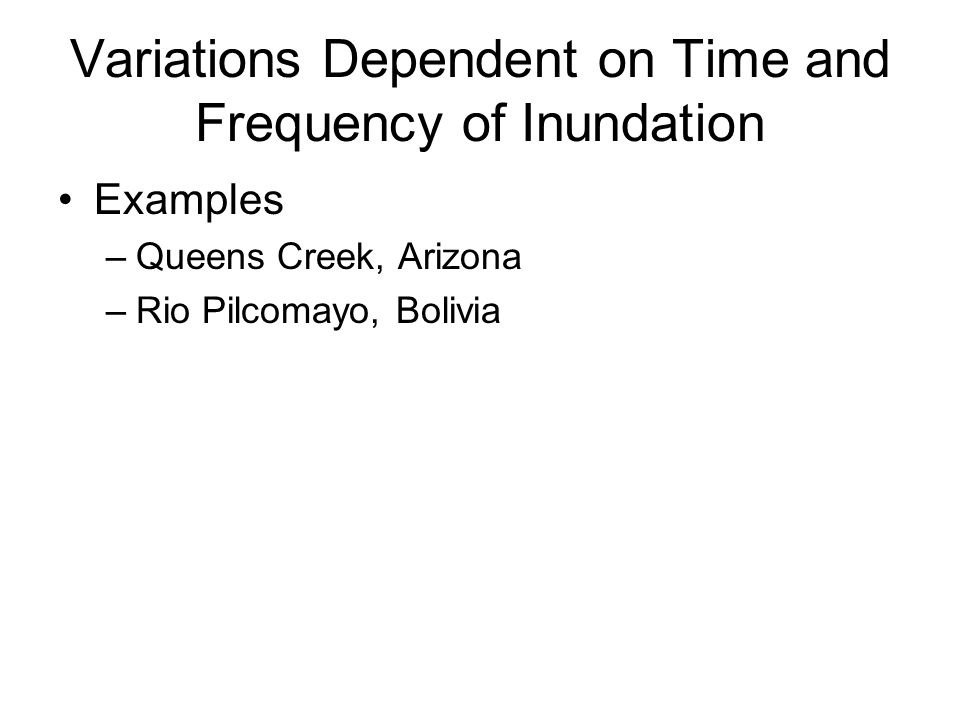 Variations Dependent on Time and Frequency of Inundation