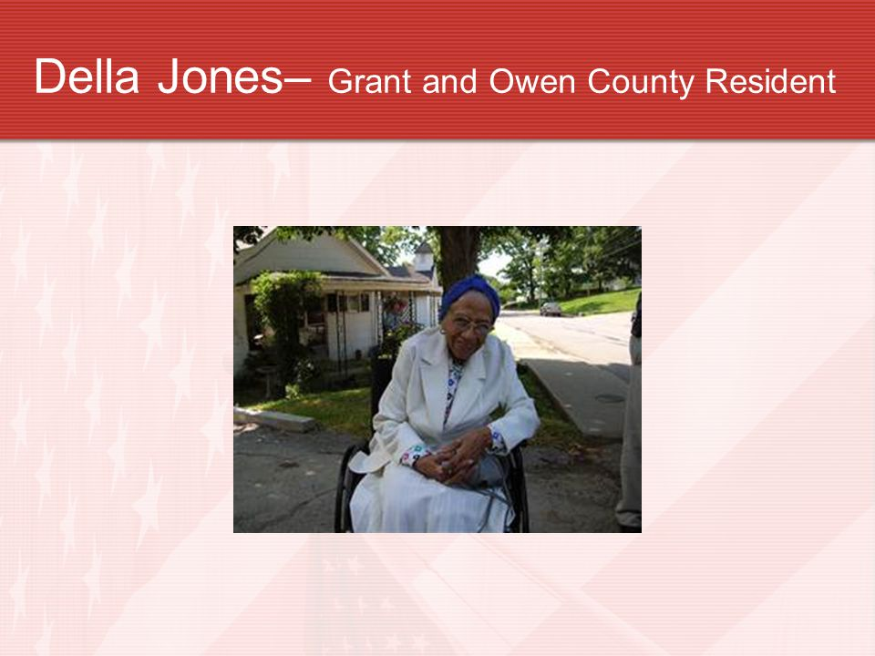 Della Jones– Grant and Owen County Resident