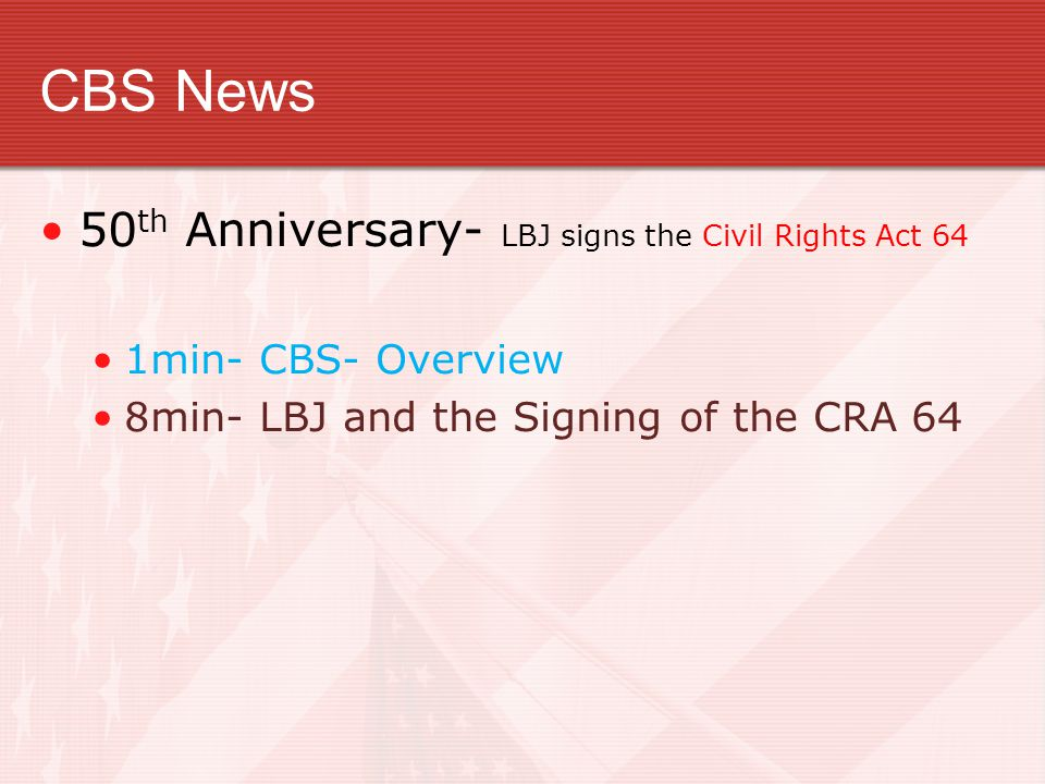 CBS News 50th Anniversary- LBJ signs the Civil Rights Act 64