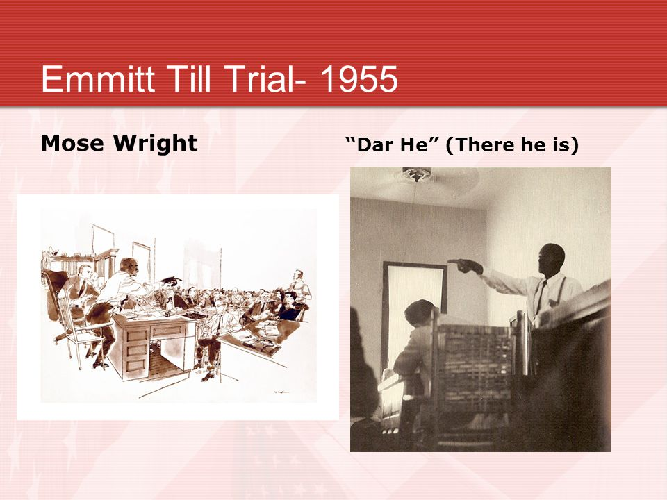 Emmitt Till Trial- 1955 Mose Wright Dar He (There he is)