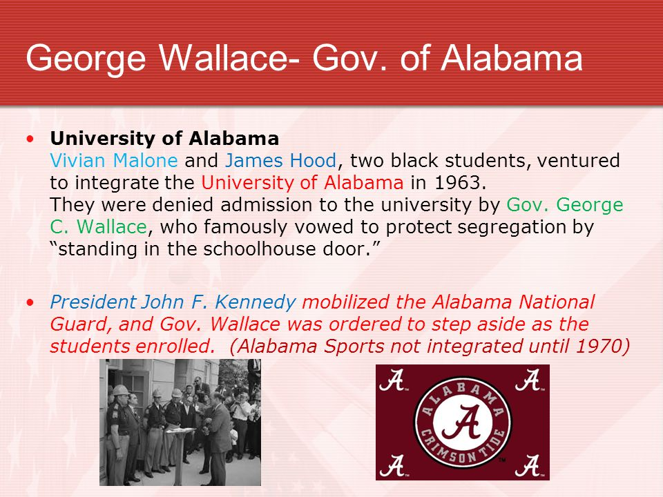 George Wallace- Gov. of Alabama