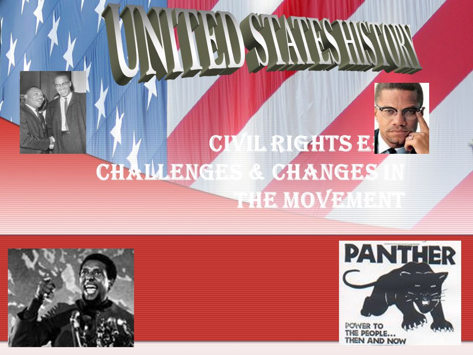 Civil Rights Era Challenges & Changes in the movement