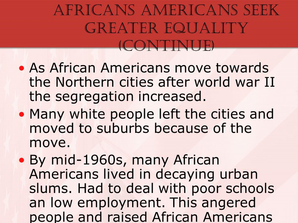 Africans Americans Seek Greater Equality (Continue)