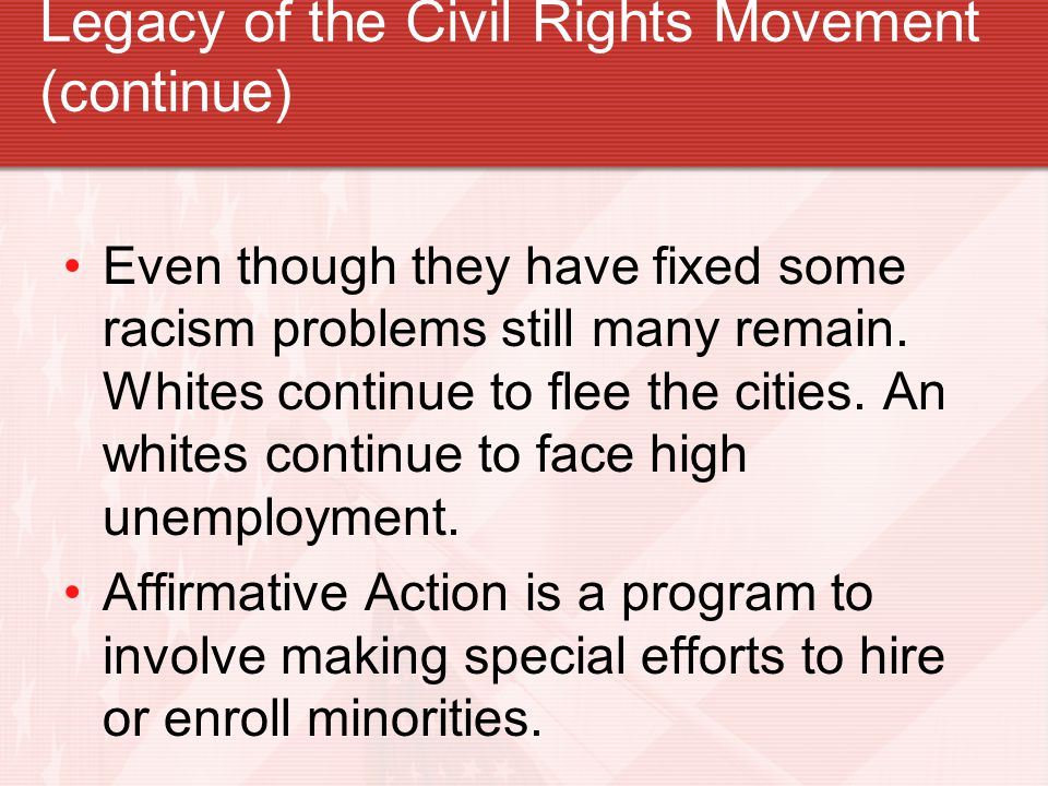 Legacy of the Civil Rights Movement (continue)
