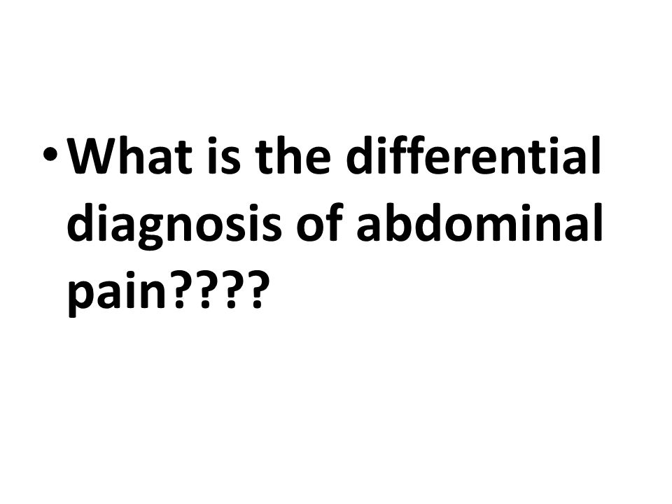 What is the differential diagnosis of abdominal pain