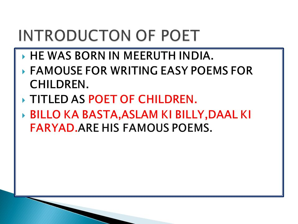 INTRODUCTON OF POET HE WAS BORN IN MEERUTH INDIA.